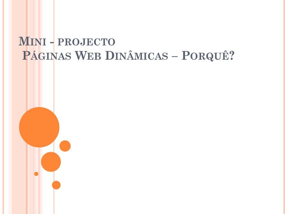 Mini - projecto Páginas Web Dinâmicas – Porquê