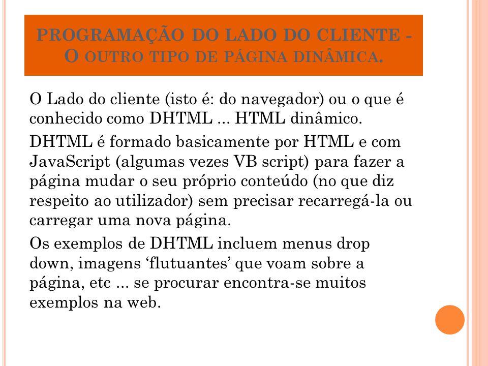 PROGRAMAÇÃO DO LADO DO CLIENTE - O outro tipo de página dinâmica.