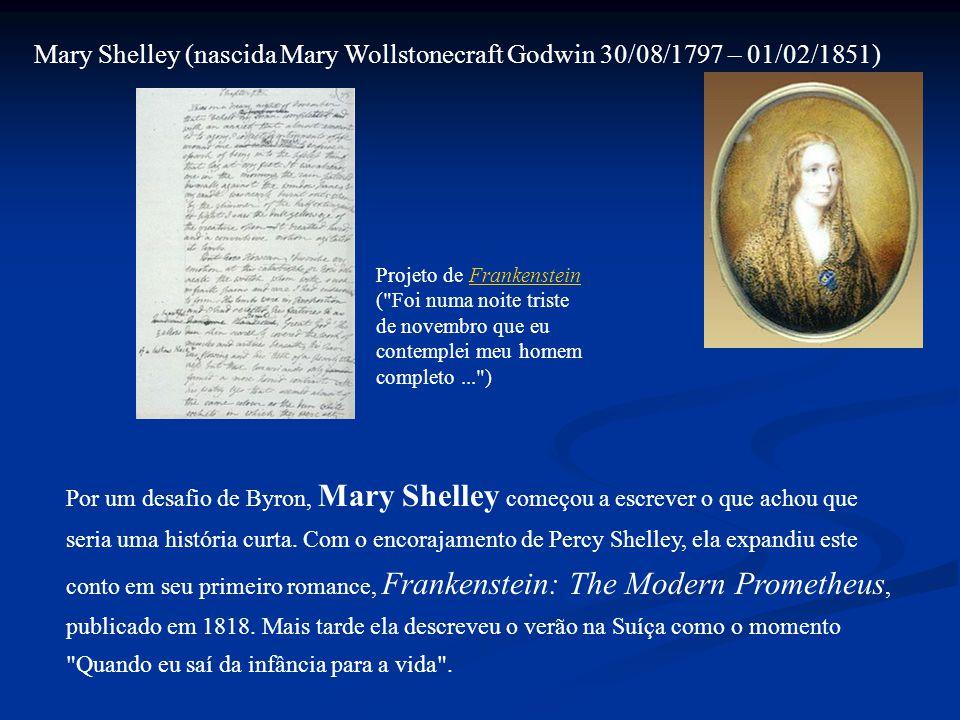 Mary Shelley (nascida Mary Wollstonecraft Godwin 30/08/1797 – 01/02/1851)