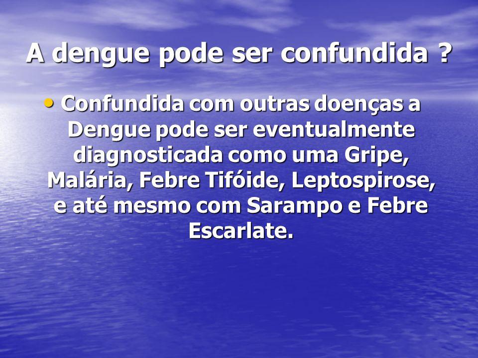 A dengue pode ser confundida
