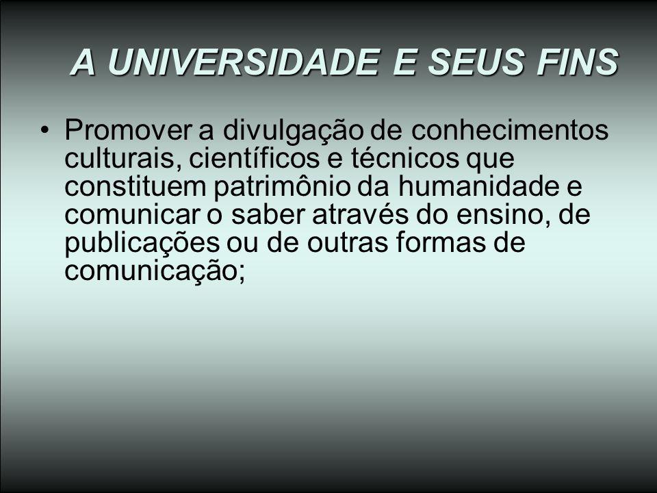 A UNIVERSIDADE E SEUS FINS