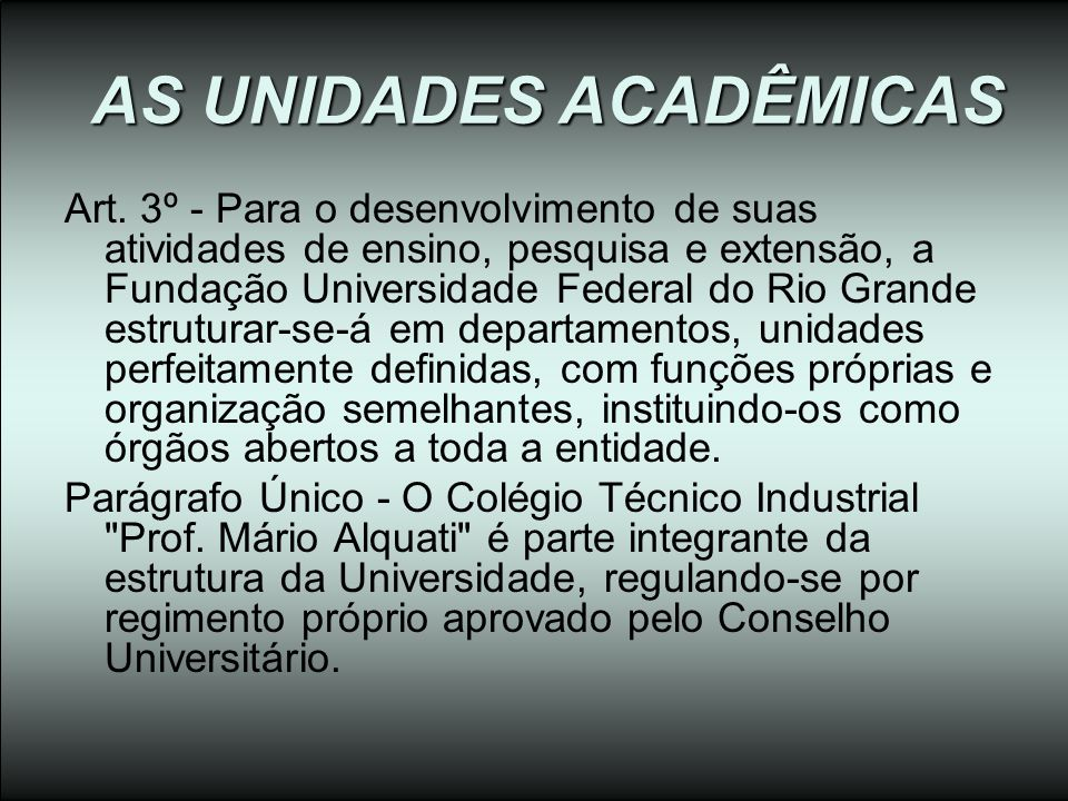 AS UNIDADES ACADÊMICAS