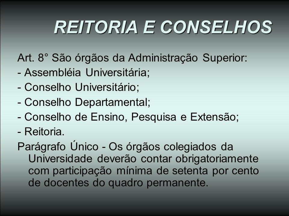 REITORIA E CONSELHOS Art. 8° São órgãos da Administração Superior: