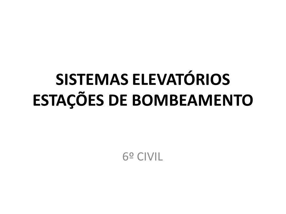 SISTEMAS ELEVATÓRIOS ESTAÇÕES DE BOMBEAMENTO