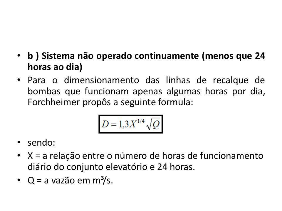 b ) Sistema não operado continuamente (menos que 24 horas ao dia)