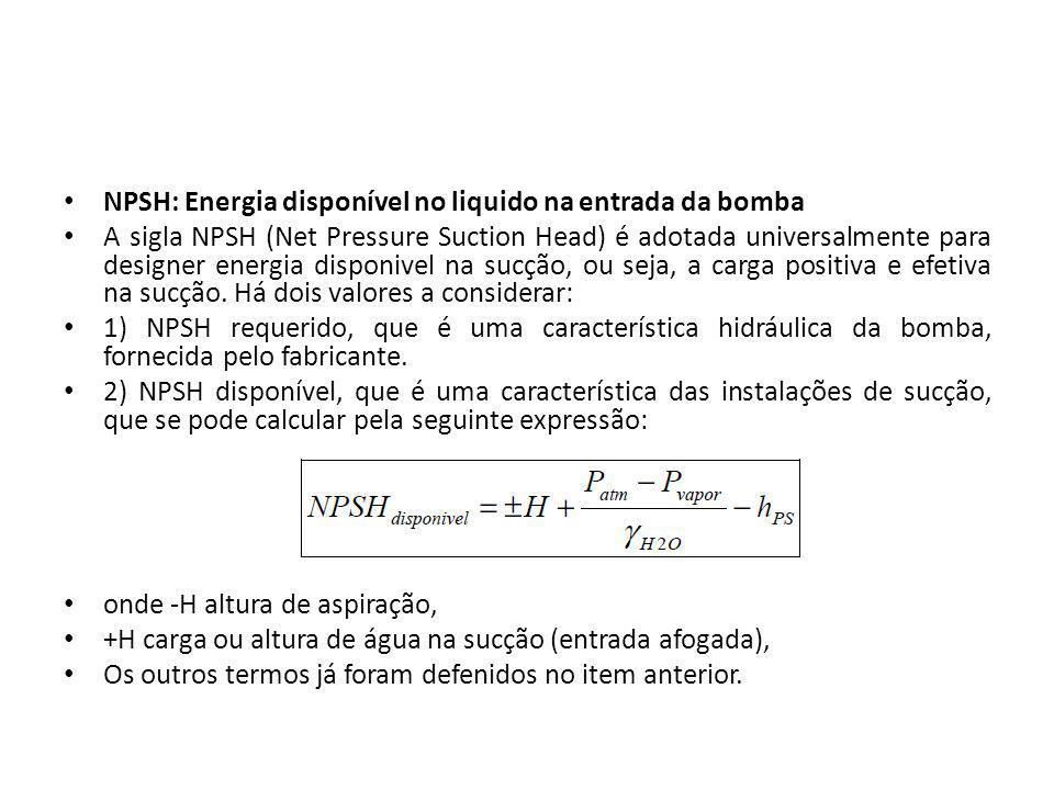 NPSH: Energia disponível no liquido na entrada da bomba