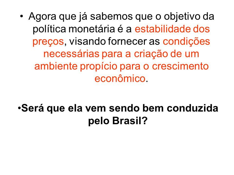 Será que ela vem sendo bem conduzida pelo Brasil