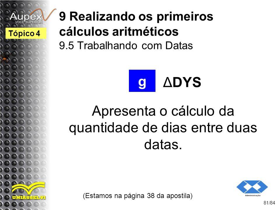 Apresenta o cálculo da quantidade de dias entre duas datas.