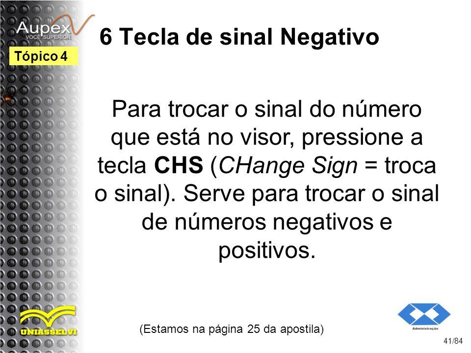 6 Tecla de sinal Negativo