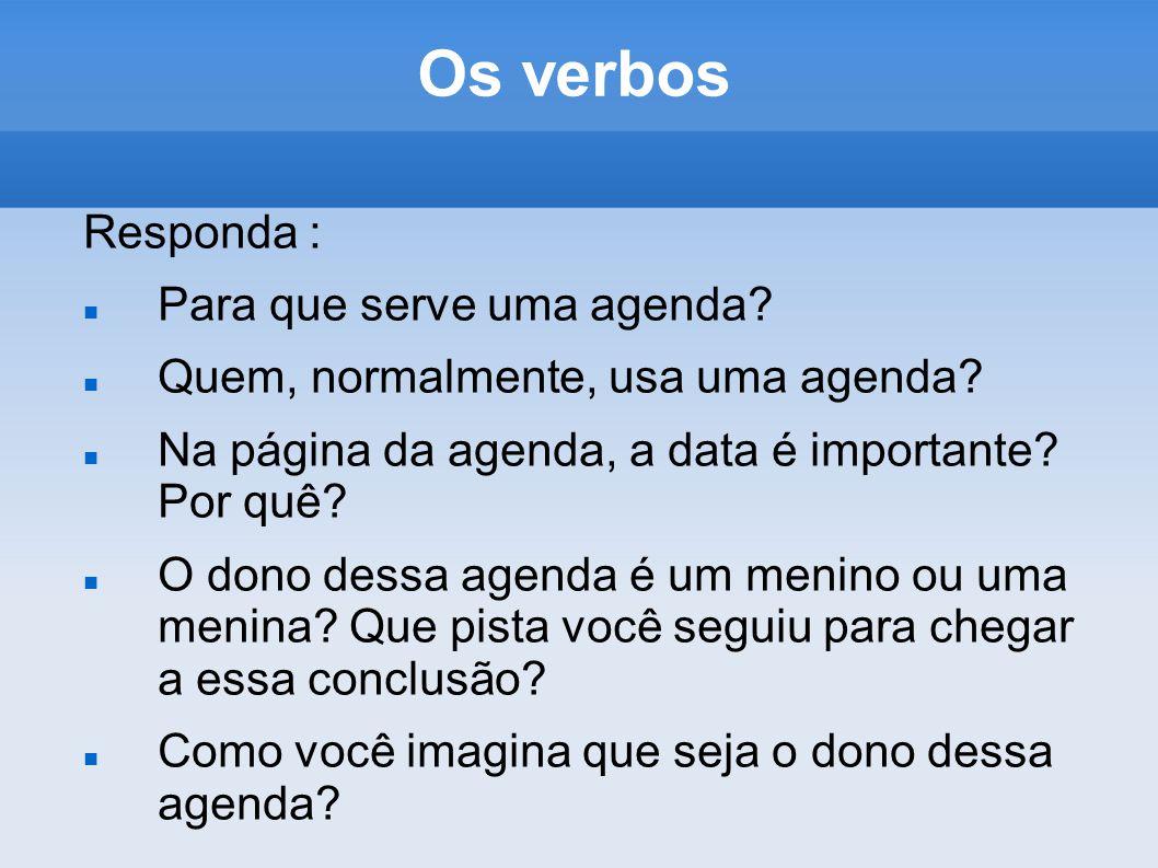 Os verbos Responda : Para que serve uma agenda