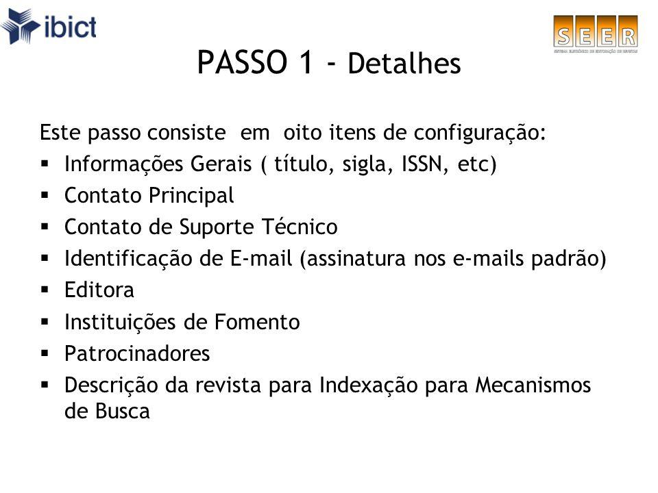 PASSO 1 - Detalhes Este passo consiste em oito itens de configuração: