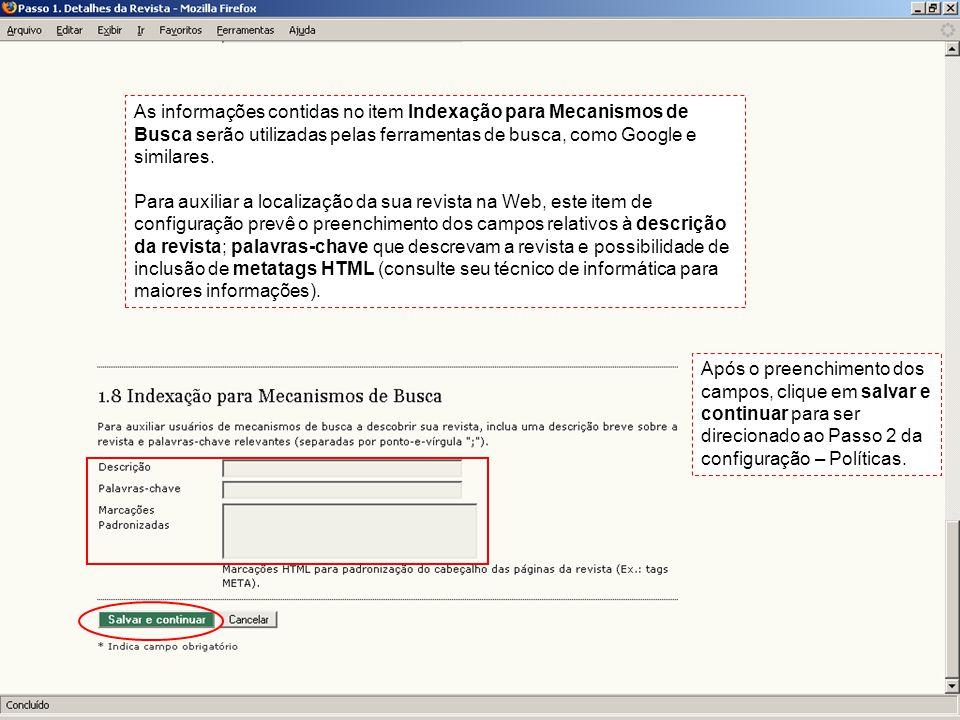 As informações contidas no item Indexação para Mecanismos de Busca serão utilizadas pelas ferramentas de busca, como Google e similares.