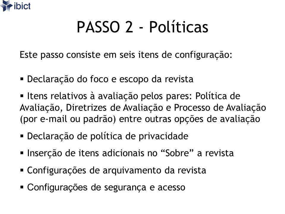 PASSO 2 - Políticas Este passo consiste em seis itens de configuração: