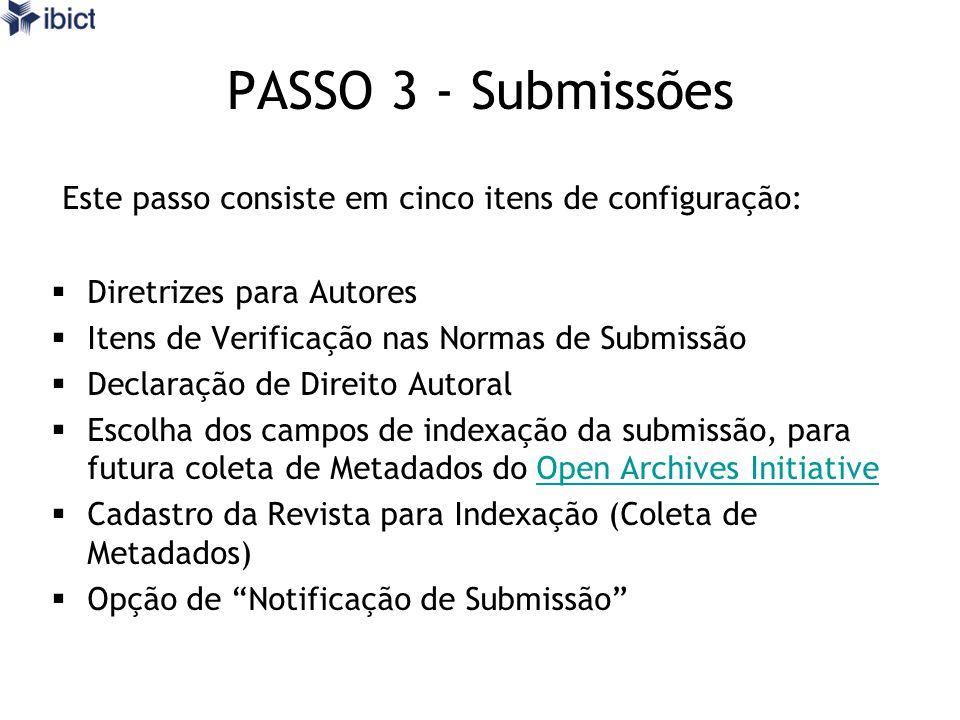 PASSO 3 - Submissões Este passo consiste em cinco itens de configuração: Diretrizes para Autores. Itens de Verificação nas Normas de Submissão.