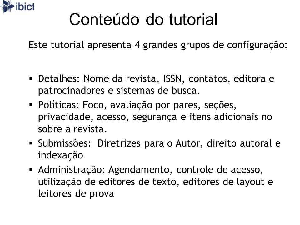 Conteúdo do tutorial Este tutorial apresenta 4 grandes grupos de configuração: