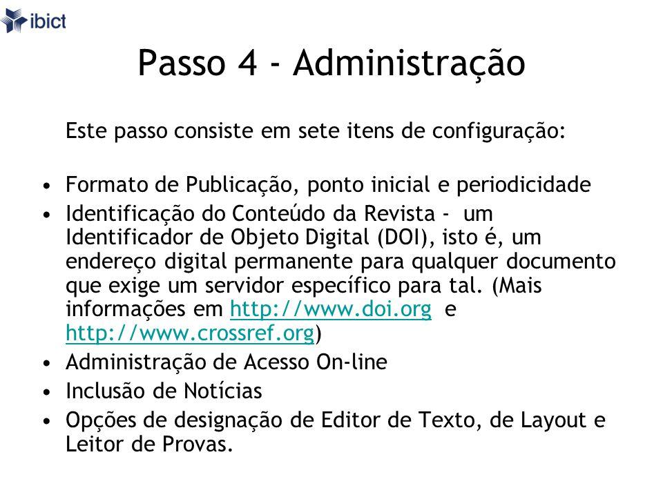 Passo 4 - Administração Este passo consiste em sete itens de configuração: Formato de Publicação, ponto inicial e periodicidade.