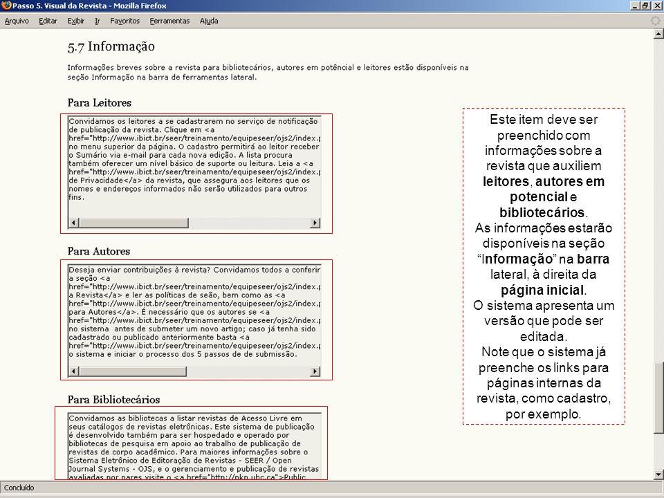 O sistema apresenta um versão que pode ser editada.