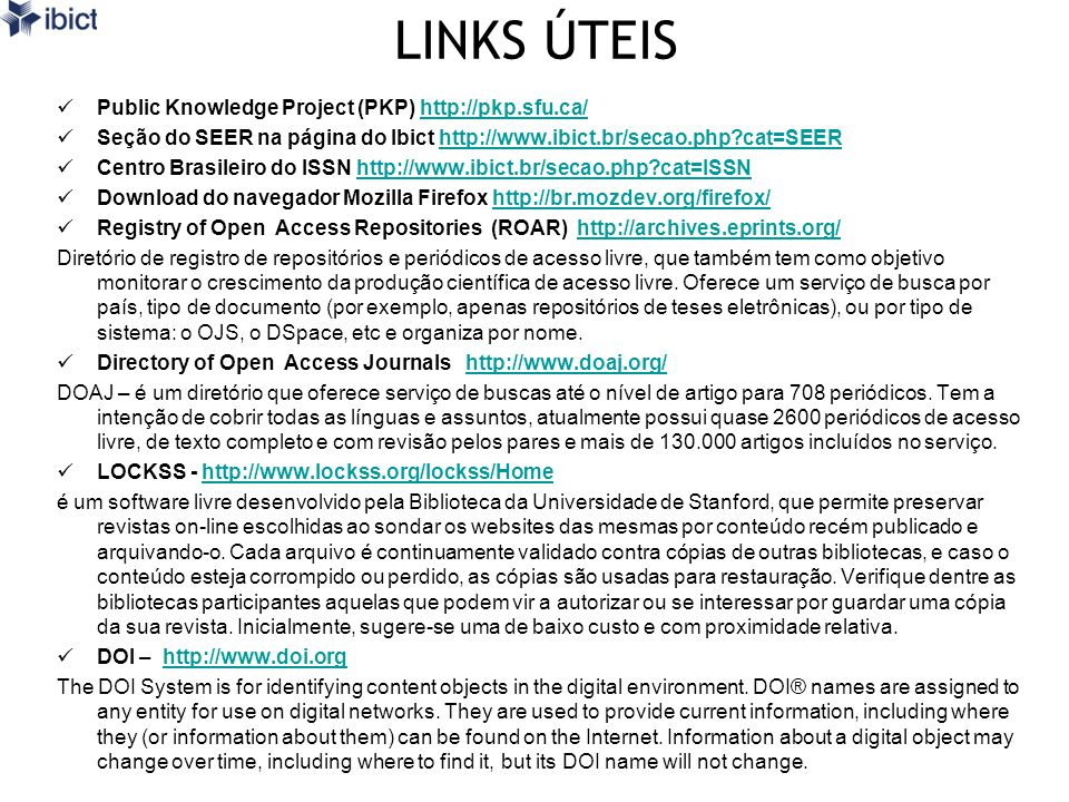 LINKS ÚTEIS Public Knowledge Project (PKP) http://pkp.sfu.ca/