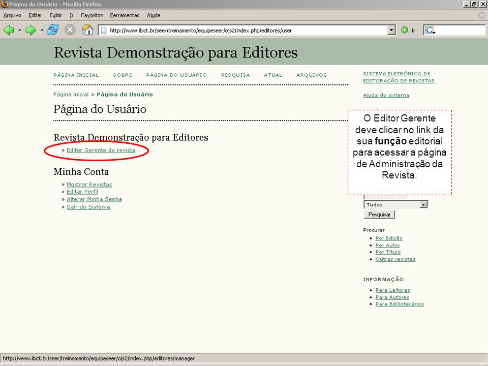 O Editor Gerente deve clicar no link da sua função editorial para acessar a página de Administração da Revista.
