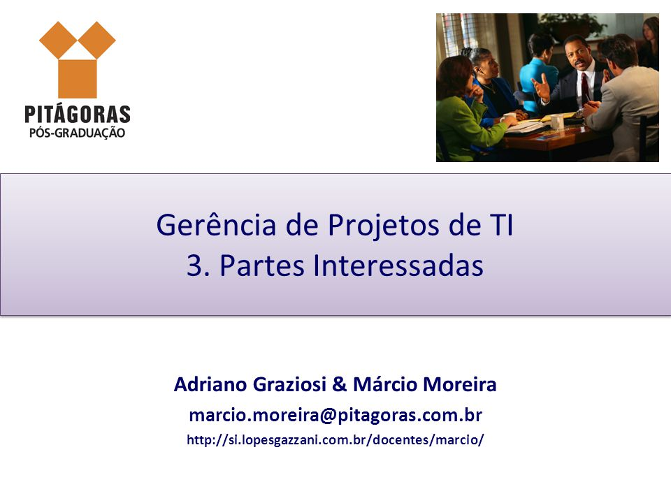 Gerência de Projetos de TI 3. Partes Interessadas