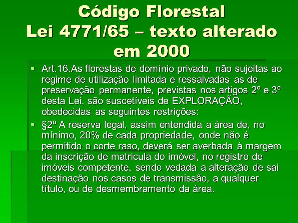 Código Florestal Lei 4771/65 – texto alterado em 2000