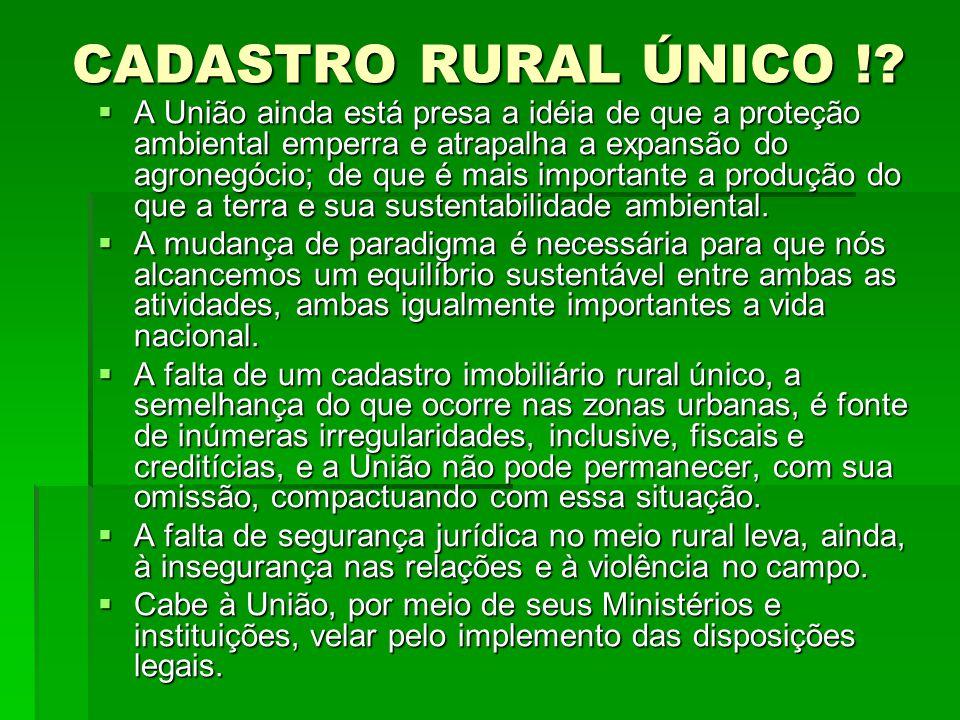 CADASTRO RURAL ÚNICO !