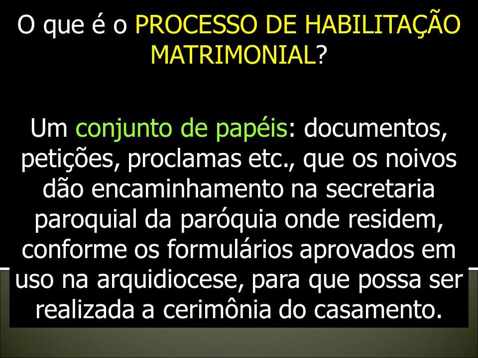 O que é o PROCESSO DE HABILITAÇÃO MATRIMONIAL