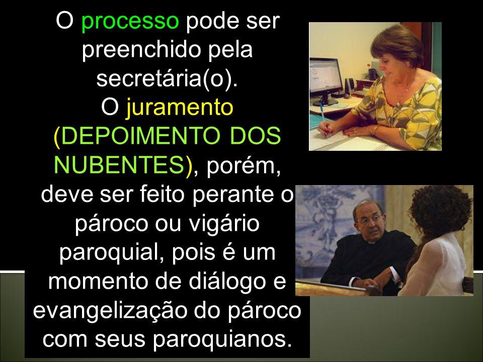 O processo pode ser preenchido pela secretária(o).