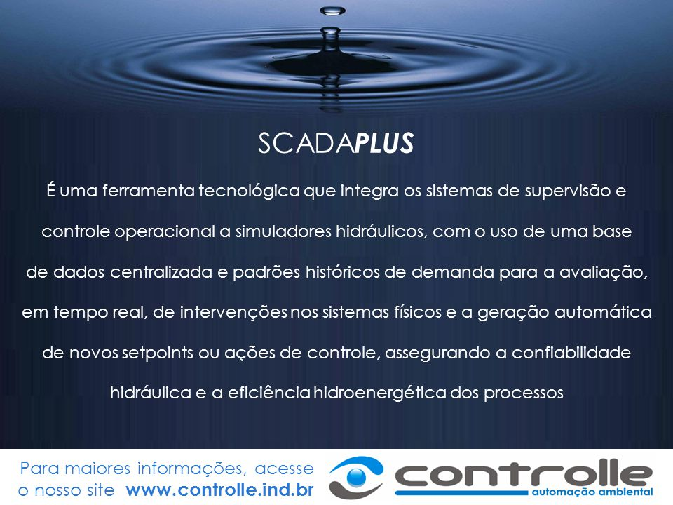 SCADAPLUS É uma ferramenta tecnológica que integra os sistemas de supervisão e.