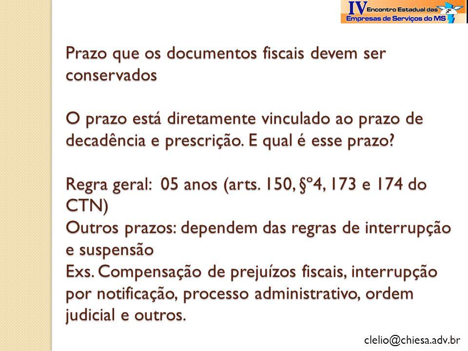 Prazo que os documentos fiscais devem ser conservados O prazo está diretamente vinculado ao prazo de decadência e prescrição.