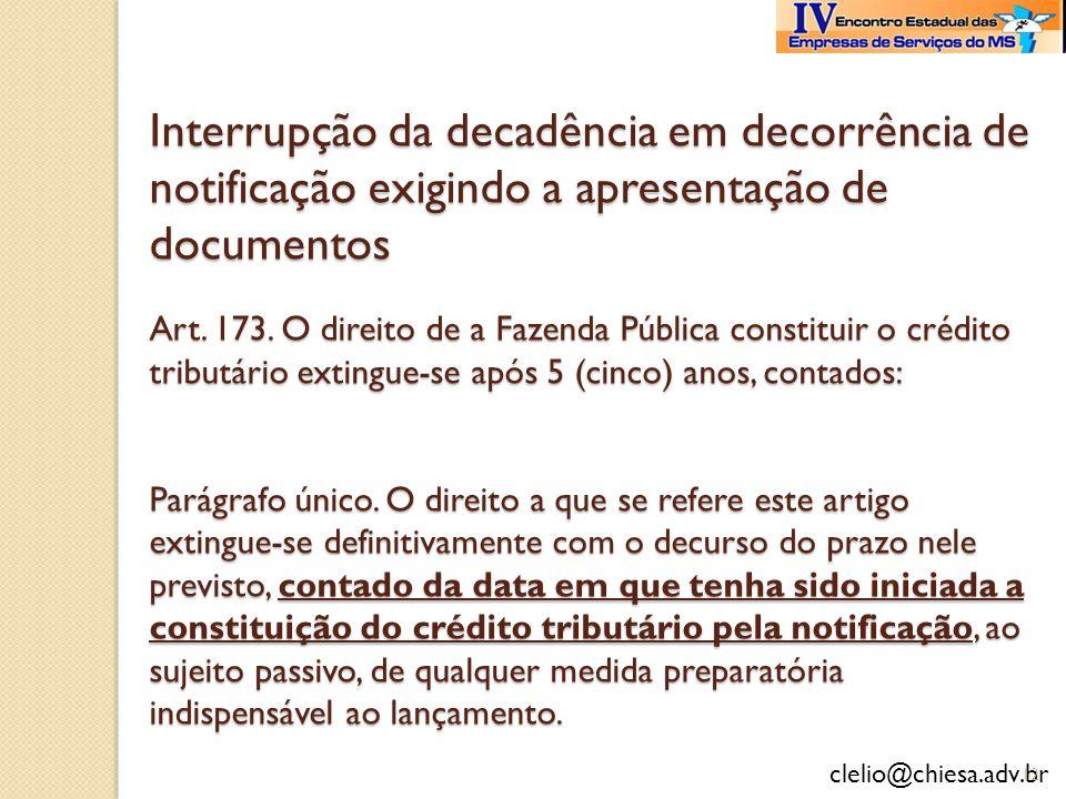 Interrupção da decadência em decorrência de notificação exigindo a apresentação de documentos Art.