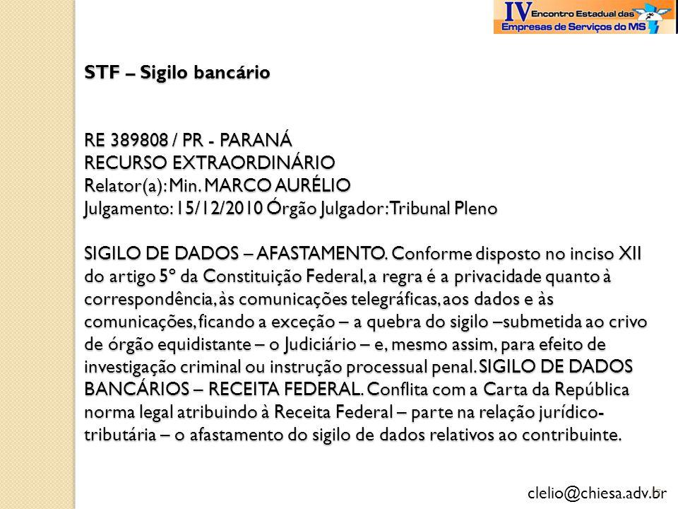 STF – Sigilo bancário RE 389808 / PR - PARANÁ RECURSO EXTRAORDINÁRIO Relator(a): Min.