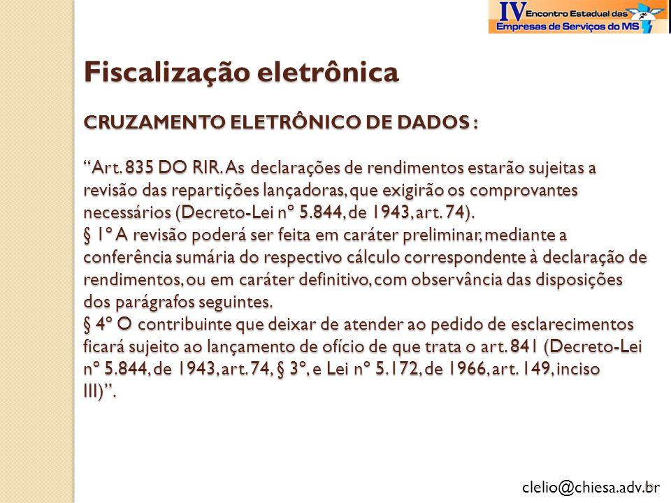 Fiscalização eletrônica CRUZAMENTO ELETRÔNICO DE DADOS : Art