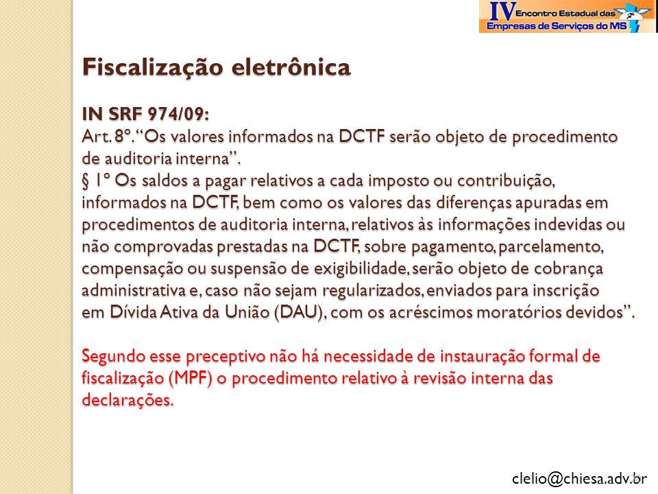 Fiscalização eletrônica IN SRF 974/09: Art. 8º
