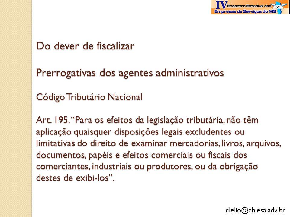 Do dever de fiscalizar Prerrogativas dos agentes administrativos Código Tributário Nacional Art.