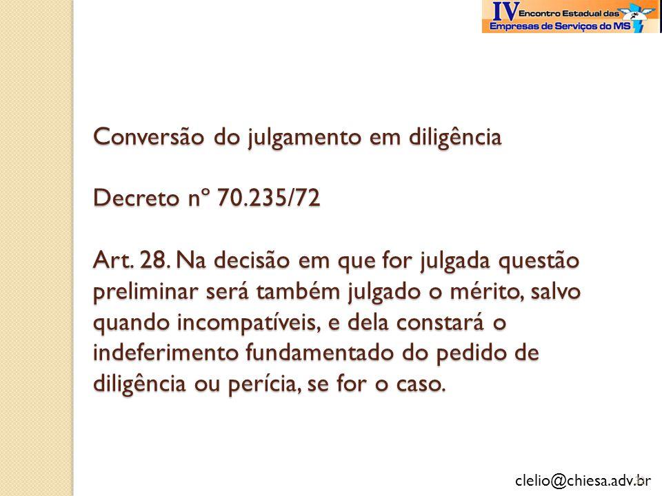 Conversão do julgamento em diligência Decreto nº 70. 235/72 Art. 28