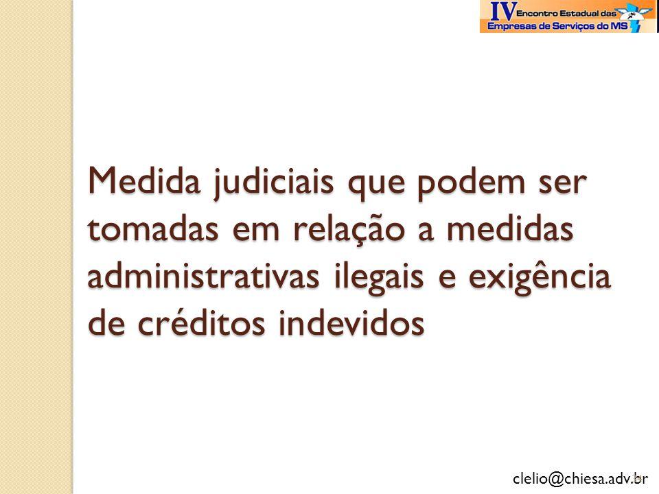 Medida judiciais que podem ser tomadas em relação a medidas administrativas ilegais e exigência de créditos indevidos