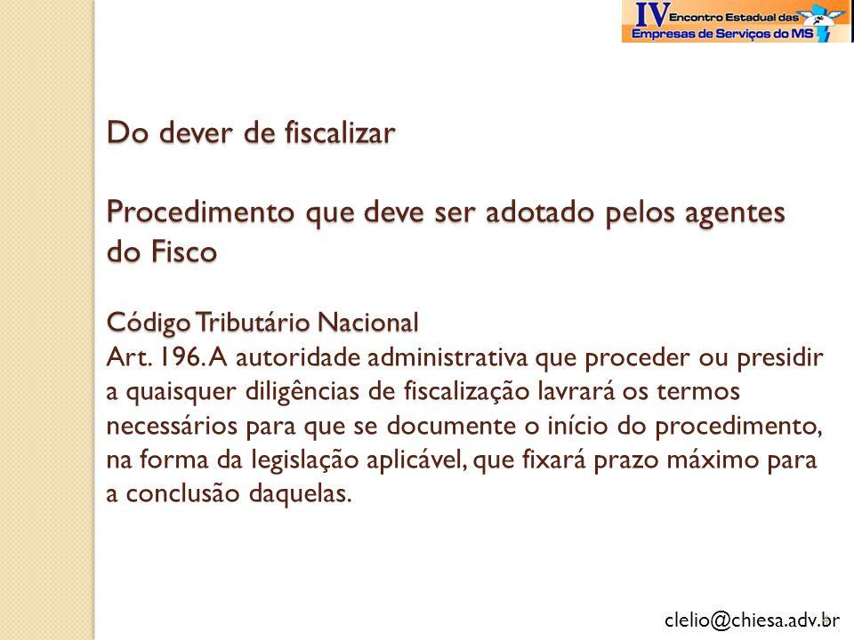 Do dever de fiscalizar Procedimento que deve ser adotado pelos agentes do Fisco Código Tributário Nacional Art.