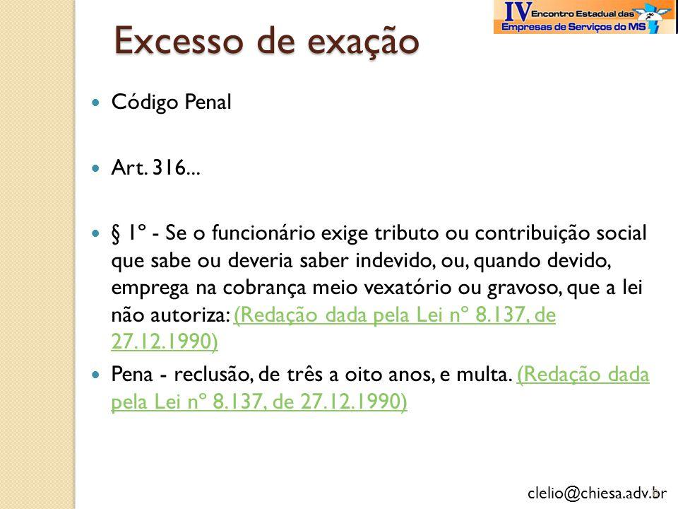 Excesso de exação Código Penal Art. 316...