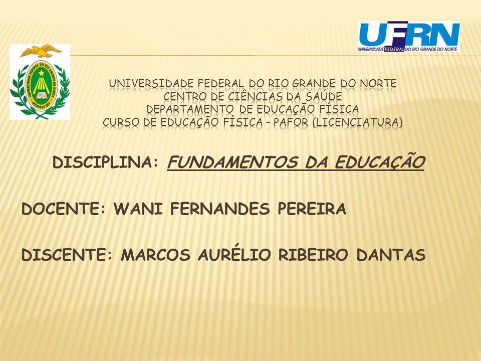 UNIVERSIDADE FEDERAL DO RIO GRANDE DO NORTE CENTRO DE CIÊNCIAS DA SAÚDE DEPARTAMENTO DE EDUCAÇÃO FÍSICA CURSO DE EDUCAÇÃO FÍSICA – PAFOR (LICENCIATURA)