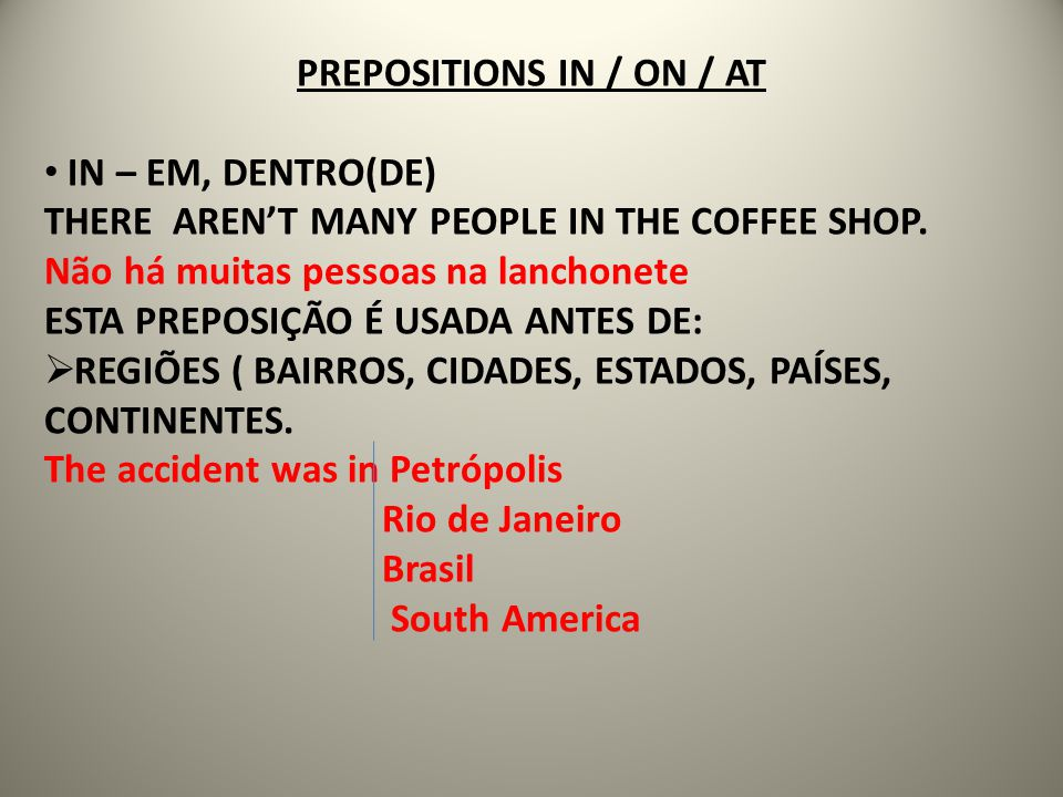 PREPOSITIONS IN / ON / AT