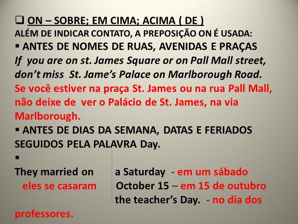 ON – SOBRE; EM CIMA; ACIMA ( DE )
