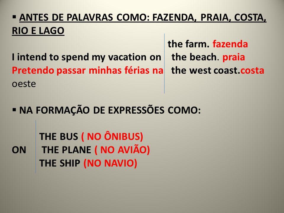 ANTES DE PALAVRAS COMO: FAZENDA, PRAIA, COSTA, RIO E LAGO