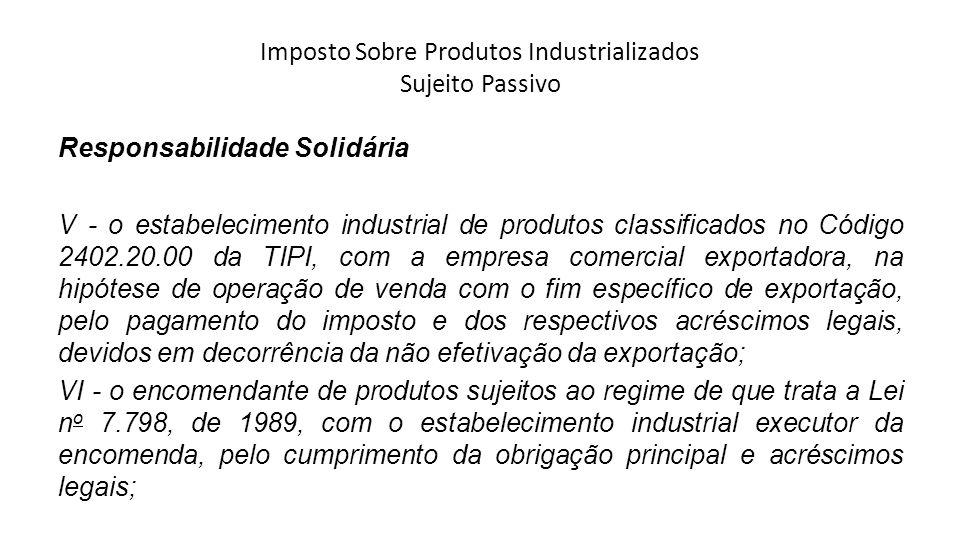 Imposto Sobre Produtos Industrializados Sujeito Passivo