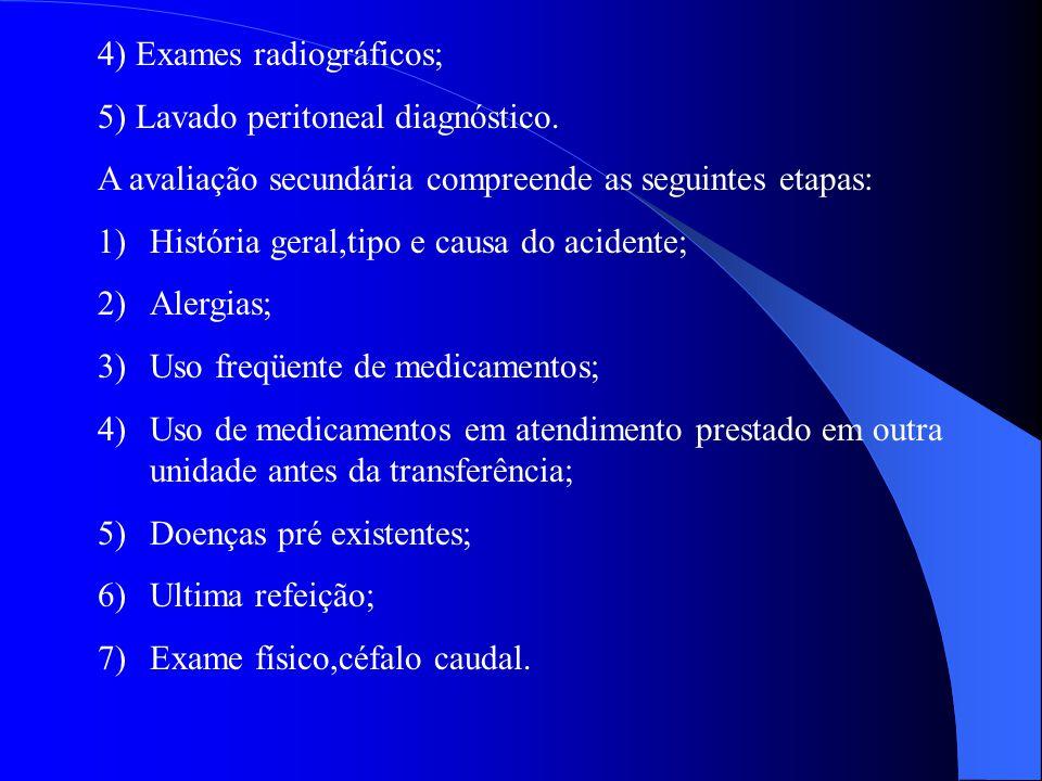4) Exames radiográficos;