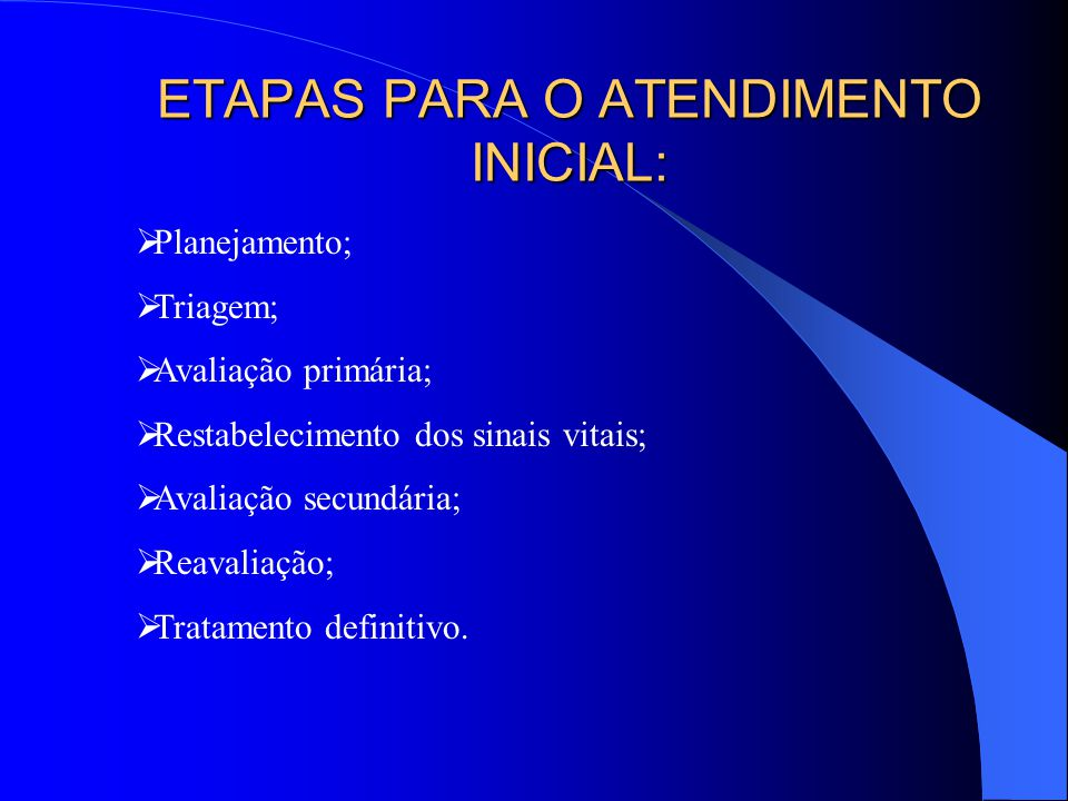 ETAPAS PARA O ATENDIMENTO INICIAL: