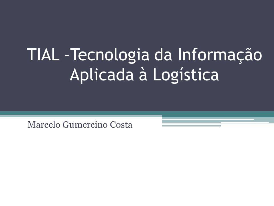 TIAL -Tecnologia da Informação Aplicada à Logística