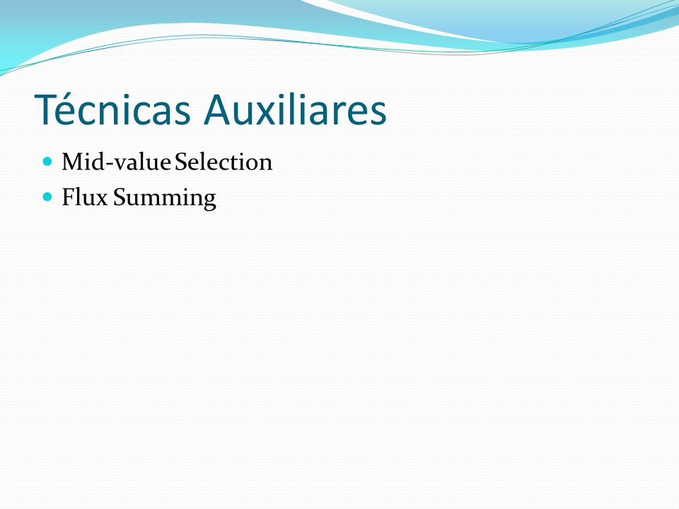 Técnicas Auxiliares Mid-value Selection Flux Summing