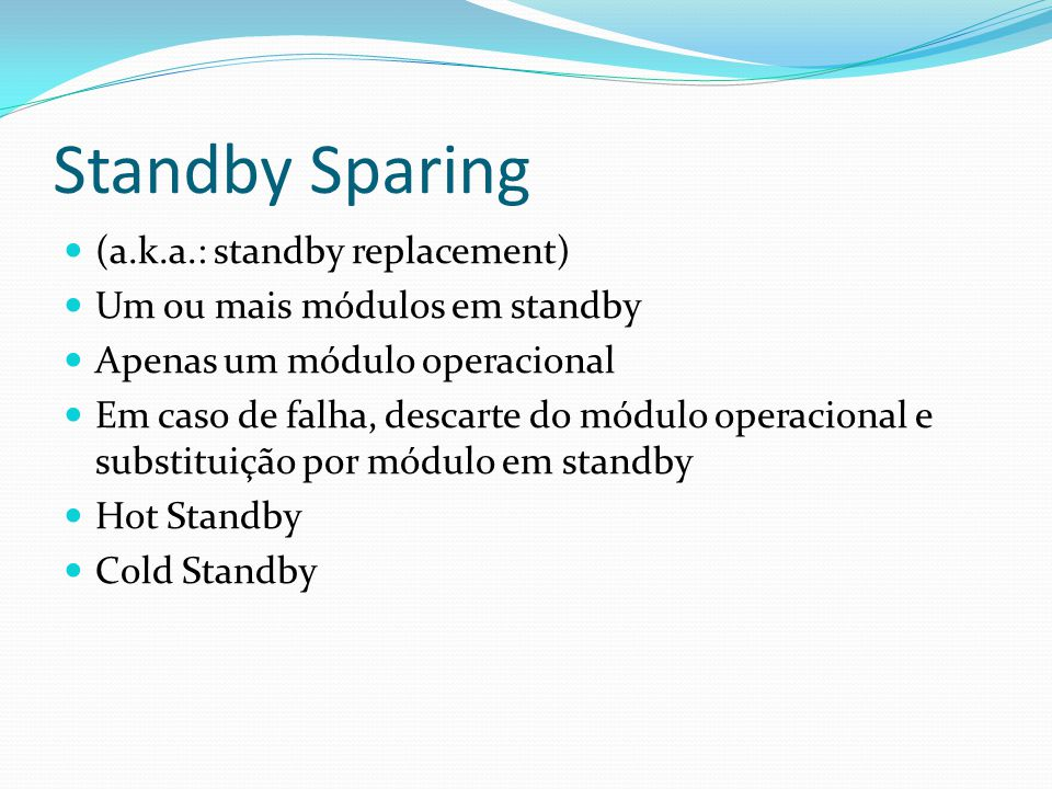 Standby Sparing (a.k.a.: standby replacement)