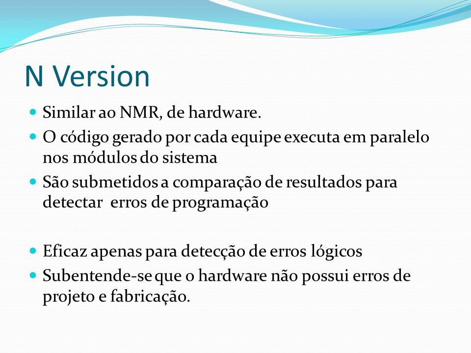 N Version Similar ao NMR, de hardware.